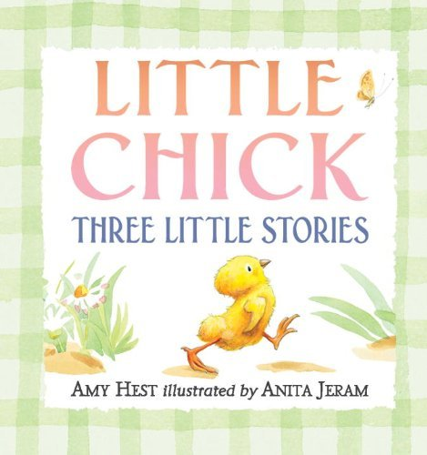 Amy Hest Little Chick Three Little Stories Board Book