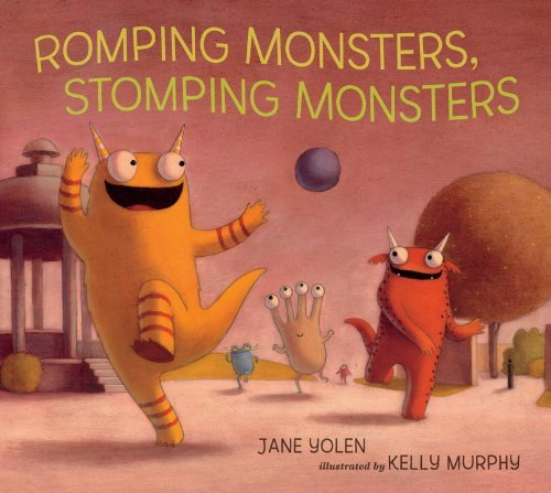 Jane Yolen Romping Monsters Stomping Monsters