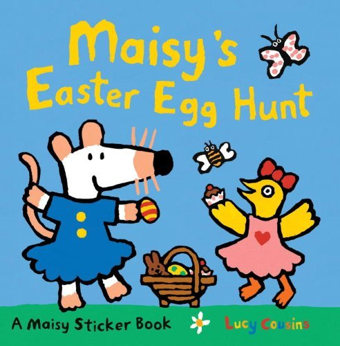 Lucy Cousins Maisy's Easter Egg Hunt [with Sticker(s)]