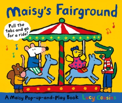 Lucy Cousins Maisy's Fairground A Maisy Pop Up And Play Book
