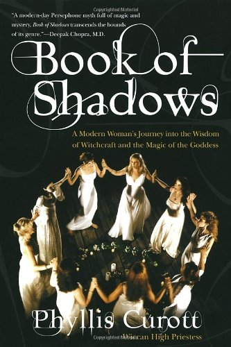 Phyllis W. Curott Book Of Shadows