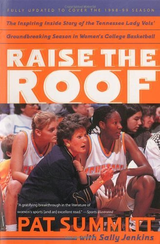 Pat Summitt Raise The Roof The Inspiring Inside Story Of The Tennessee Lady
