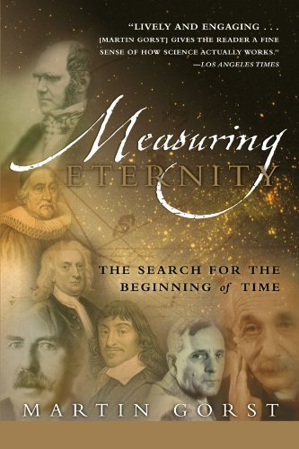 Martin Gorst Measuring Eternity The Search For The Beginning Of Time