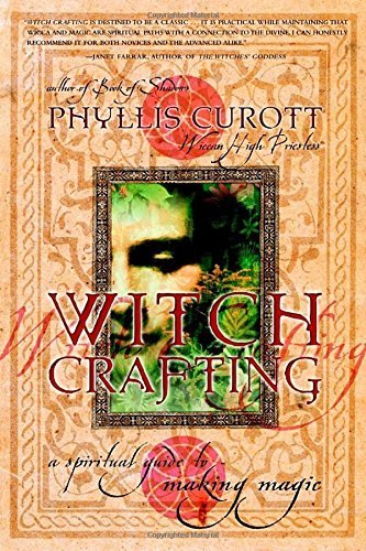 Phyllis Curott Witch Crafting A Spiritual Guide To Making Magic