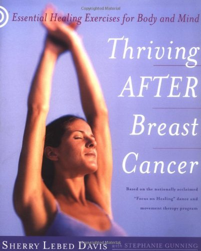 Sherry Lebed Davis Thriving After Breast Cancer Essential Healing Exercises For Body & Mind