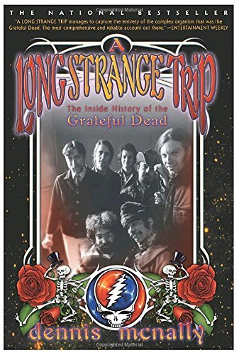 Dennis Mcnally A Long Strange Trip The Inside History Of The Grateful Dead