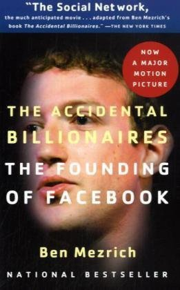 Ben Mezrich Accidental Billionaires The The Founding Of Facebook A Tale Of Sex Money G