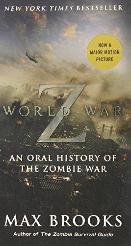 Max Brooks World War Z (mass Market Movie Tie In Edition) An Oral History Of The Zombie War