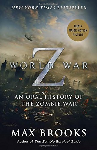Max Brooks World War Z (movie Tie In Edition) An Oral History Of The Zombie War 0002 Edition;
