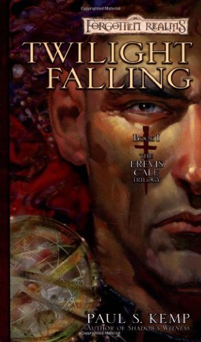 Paul S. Kemp Twilight Falling The Erevis Cale Trilogy Book I