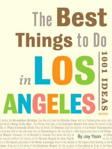 Joy Yoon The Best Things To Do In Los Angeles 1001 Ideas