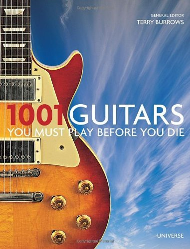 Terry Burrows 1001 Guitars To Dream Of Playing Before You Die