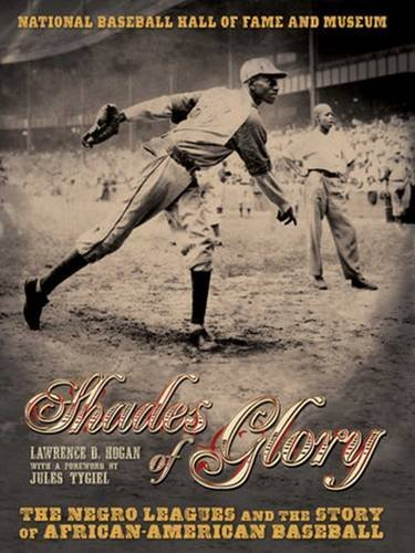 Lawrence D. Hogan Shades Of Glory The Negro Leagues & The Story Of African American
