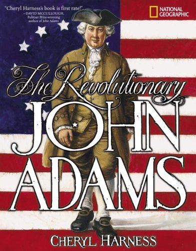 Cheryl Harness The Revolutionary John Adams