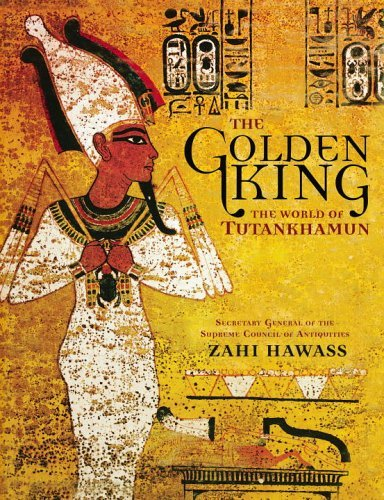 Zahi Hawass The Golden King The World Of Tutankhamun