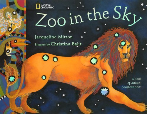 Jacqueline Mitton Zoo In The Sky A Book Of Animal Constellations