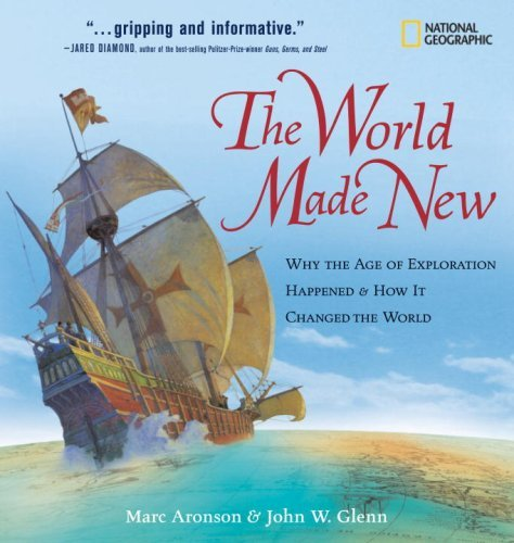 Marc Aronson The World Made New Why The Age Of Exploration Happened And How It Ch
