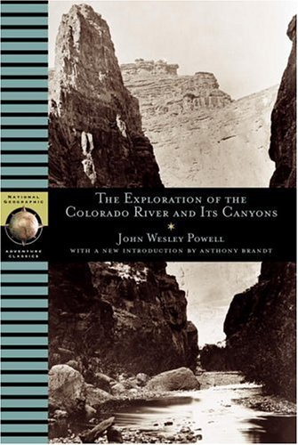 John Wesley Powell The Exploration Of The Colorado River And Its Cany