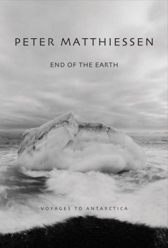 Peter Matthiessen End Of The Earth Voyaging To Antarctica Revised