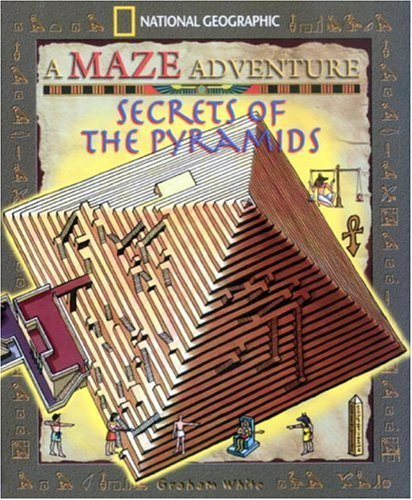 Graham White Secrets Of The Pyramids National Geographic Maze Adventures