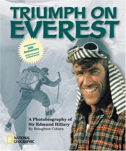Broughton Coburn Triumph On Everest A Photobiography Of Sir Edmund Hillary