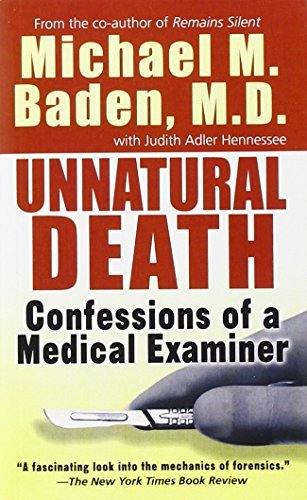 Michael M. Baden Unnatural Death Confessions Of A Medical Examiner