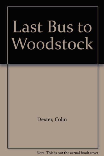 Colin Dexter Last Bus To Woodstock