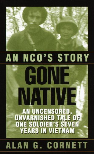 Alan Cornett Gone Native An Nco's Story