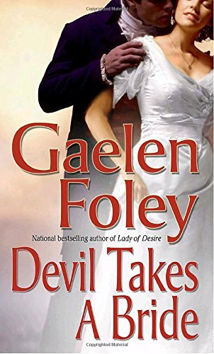 Gaelen Foley Devil Takes A Bride