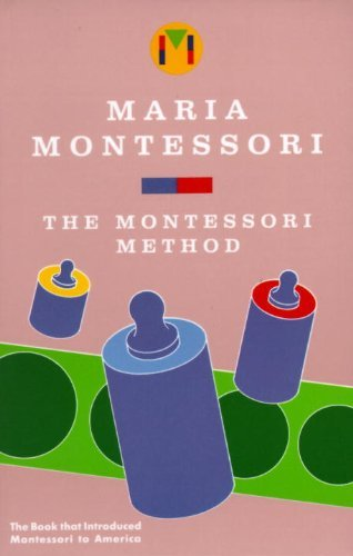 Maria Montessori The Montessori Method Revised