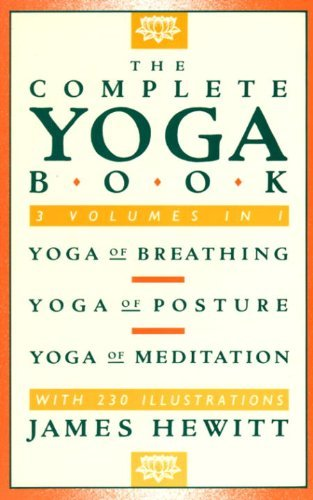 James Hewitt The Complete Yoga Book Yoga Of Breathing Yoga Of Posture Yoga Of Medit