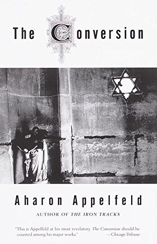 Aharon Appelfeld The Conversion