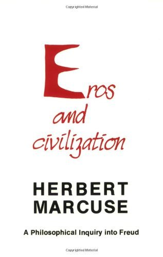 Herbert Marcuse Eros And Civilization A Philosophical Inquiry Into Freud