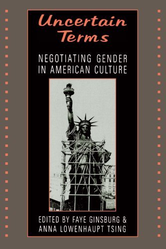 Faye Ginsburg Uncertain Terms Negotiating Gender In American Culture