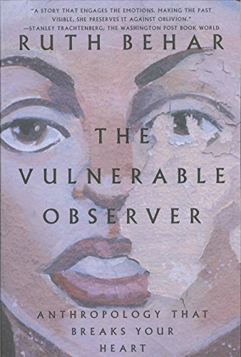 Ruth Behar The Vulnerable Observer Anthropology That Breaks Your Heart