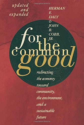 Herman E. Daly For The Common Good Redirecting The Economy Toward Community The Env 0002 Edition;updated Expand