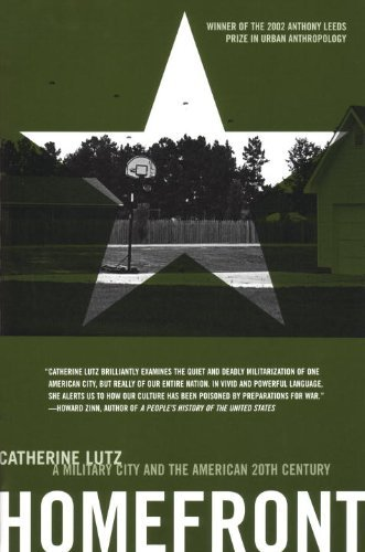 Catherine A. Lutz Homefront A Military City And The American Twentieth Centur