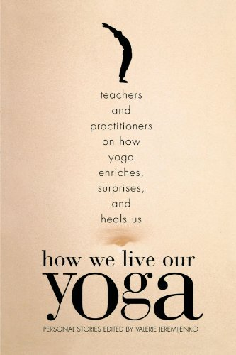Valerie Jeremijenko How We Live Our Yoga Teachers And Practitioners On How Yoga Enriches