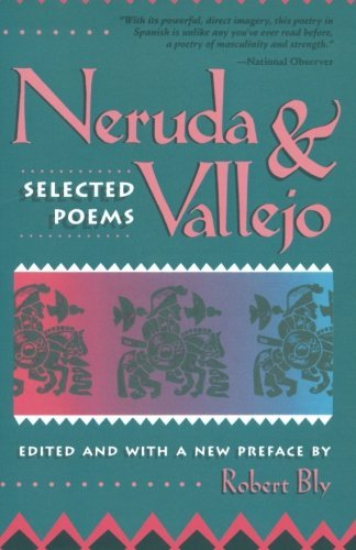 Robert Bly Neruda And Vallejo Selected Poems
