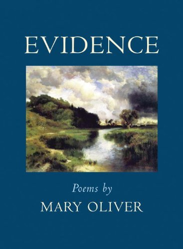 Mary Oliver Evidence Poems