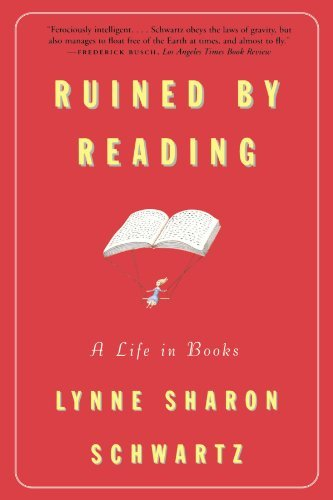Lynne Sharon Schwartz Ruined By Reading A Life In Books