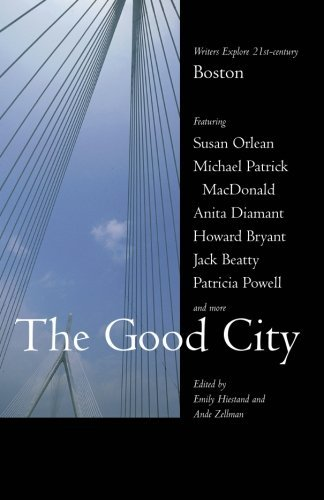 Emily Hiestand The Good City Writers Explore 21st Century Boston