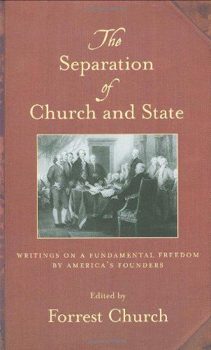 Forrest Church Separation Of Church And State The Writings On A Fundamental Freedom By America's Fo