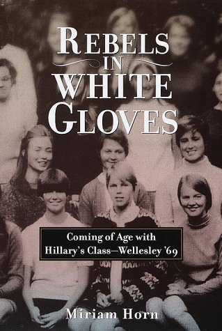 Miriam Horn Rebels In White Gloves Coming Of Age With The Wellesley Class Of '69