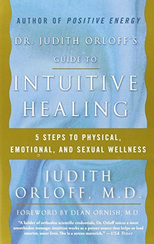 Judith Orloff Dr. Judith Orloff's Guide To Intuitive Healing 5 Steps To Physical Emotional And Sexual Wellne