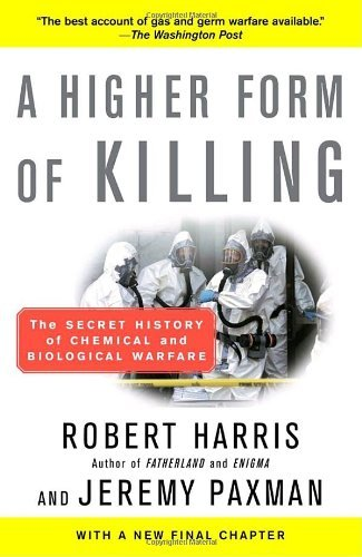 Robert Harris A Higher Form Of Killing The Secret History Of Chemical And Biological War