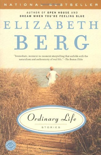 Elizabeth Berg Ordinary Life Stories
