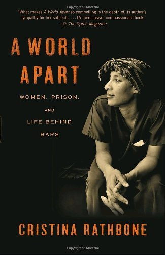 Cristina Rathbone A World Apart Women Prison And Life Behind Bars