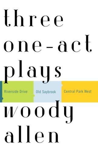 Woody Allen Three One Act Plays Riverside Drive Old Saybrook Central Park West