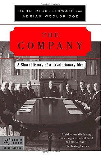 John Micklethwait The Company A Short History Of A Revolutionary Idea